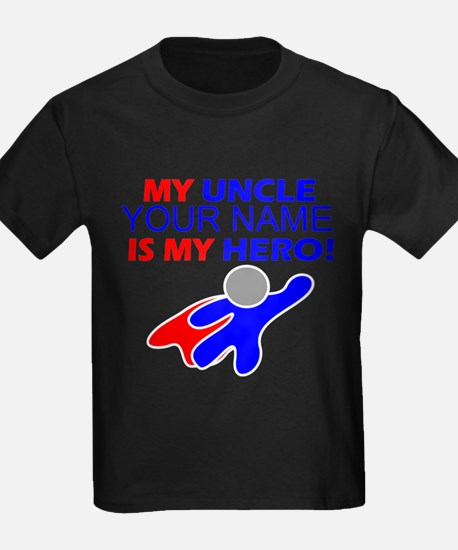 My Uncle (Your Name) Is My Hero T-Shirt