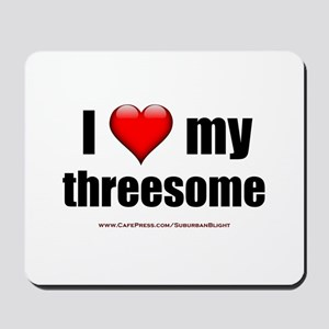 """Love My Threesome"" Mousepad"