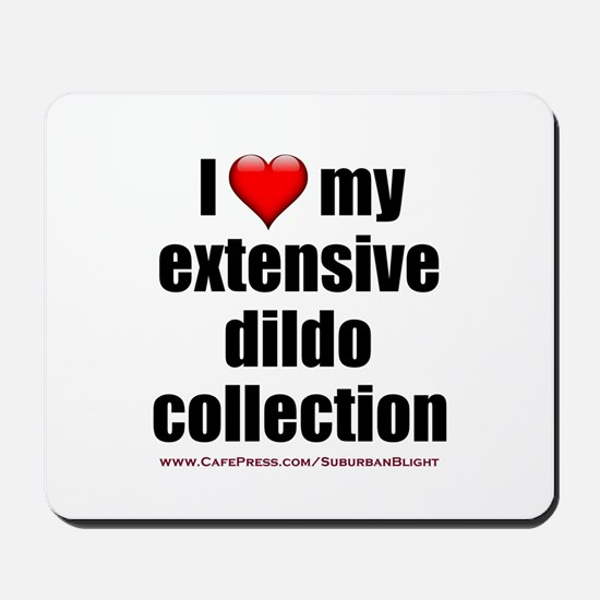 """I Love My Dildo Collection"" Mousepad"