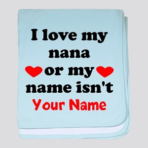 I Love My Nana Or My Name Isnt (Your Name) baby bl