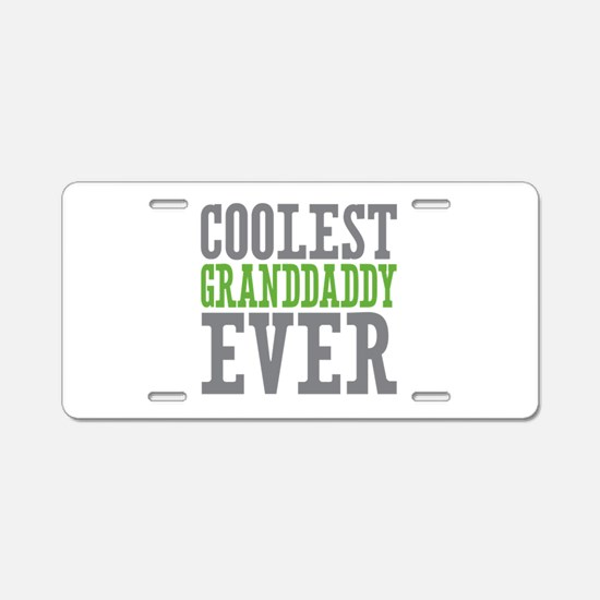 Coolest Granddaddy Ever Aluminum License Plate