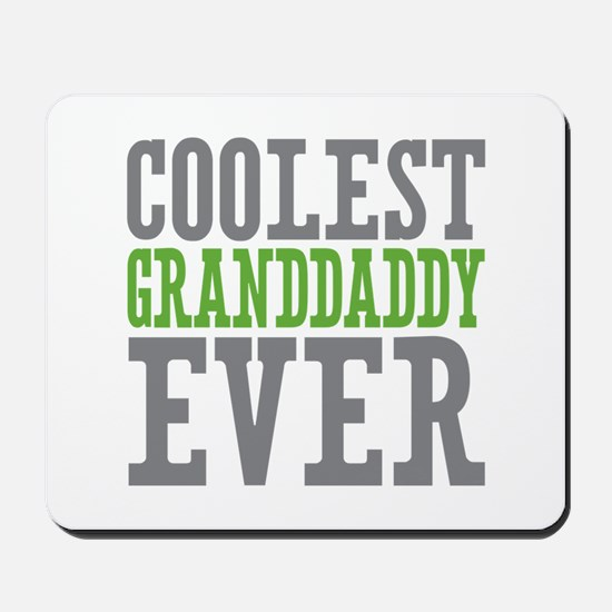 Coolest Granddaddy Ever Mousepad