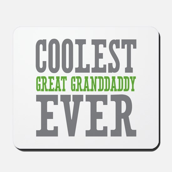 Coolest Great Granddaddy Ever Mousepad