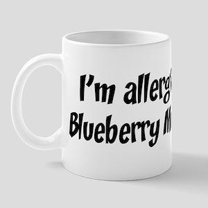 Allergic to Blueberry Muffins Mug