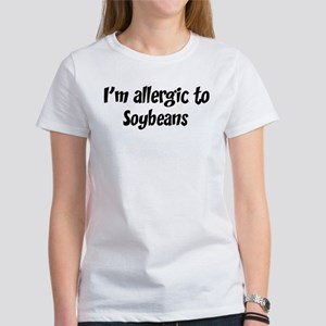Allergic to Soybeans Women's T-Shirt