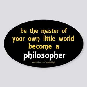 """Be the Master Philosopher"" Sticker (Oval)"