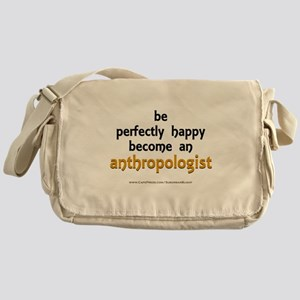 """Perfectly Happy Anthropologist"" Messenger Bag"