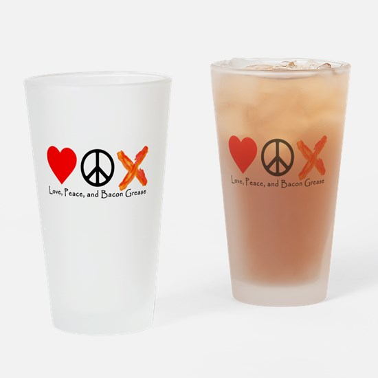 Love Peace and Bacon Grease Drinking Glass