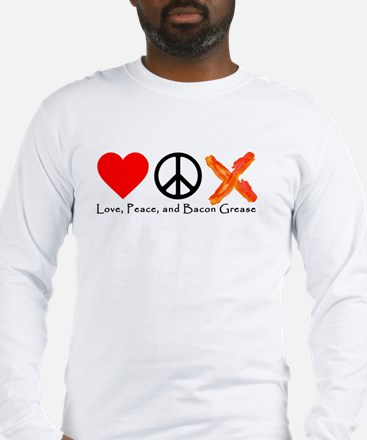 Love Peace and Bacon Grease Long Sleeve T-Shirt