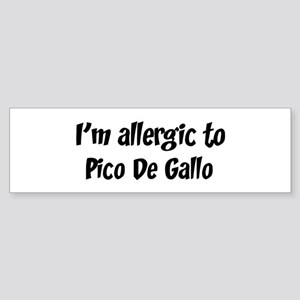Allergic to Pico De Gallo Bumper Sticker