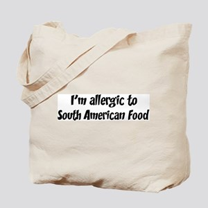 Allergic to South American Fo Tote Bag