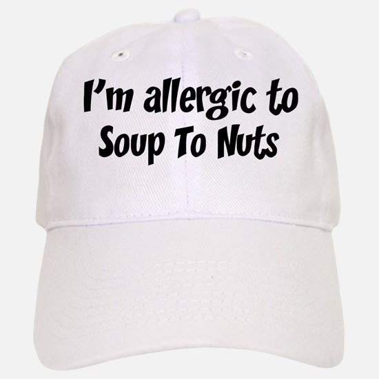 Allergic to Soup To Nuts Baseball Baseball Cap