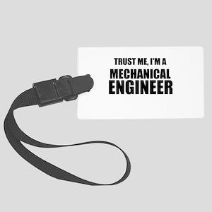 Trust Me, Im A Mechanical Engineer Luggage Tag