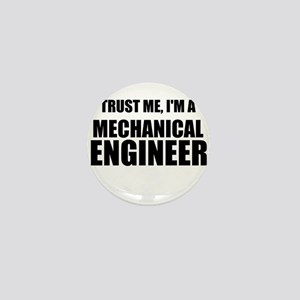 Trust Me, Im A Mechanical Engineer Mini Button