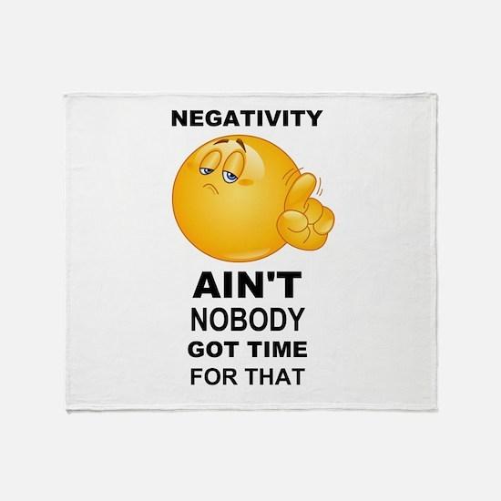 Negativity Aint Nobody Got Time For That Black Thr
