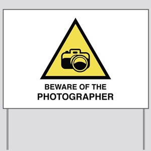Beware Of The Photographer Yard Sign