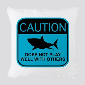 Caution - Does Not Play Well With Others Woven Thr