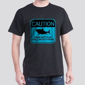 Caution - Does Not Play Well With Others Dark T-Sh