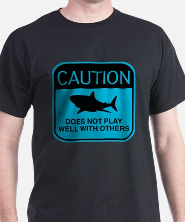 Caution - Does Not Play Well With Others T-Shirt