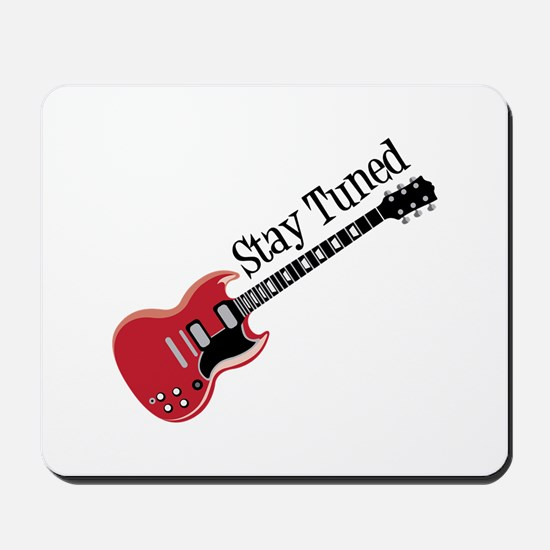 Stay Tuned Mousepad