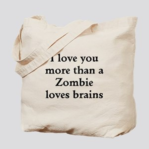 I love you more than a Zombie loves brains Tote Ba