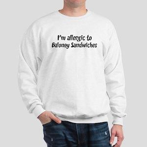 Allergic to Baloney Sandwiche Sweatshirt