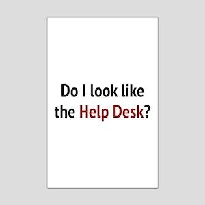 Do I Look Like The Help Desk? Mini Poster Print