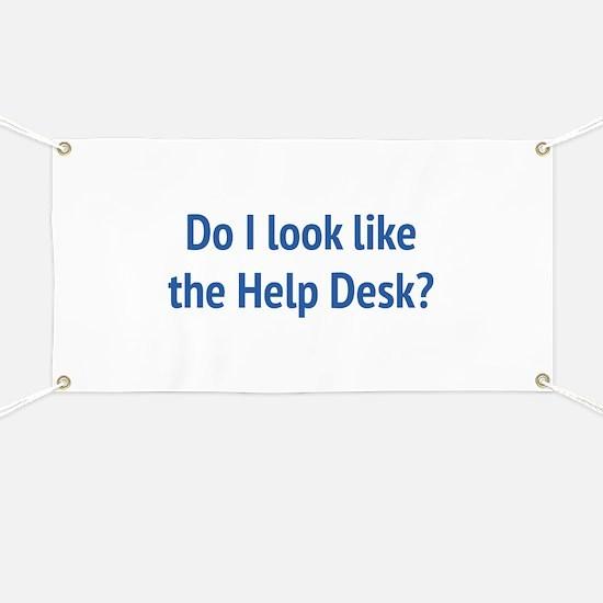 Do I Look Like The Help Desk? Banner