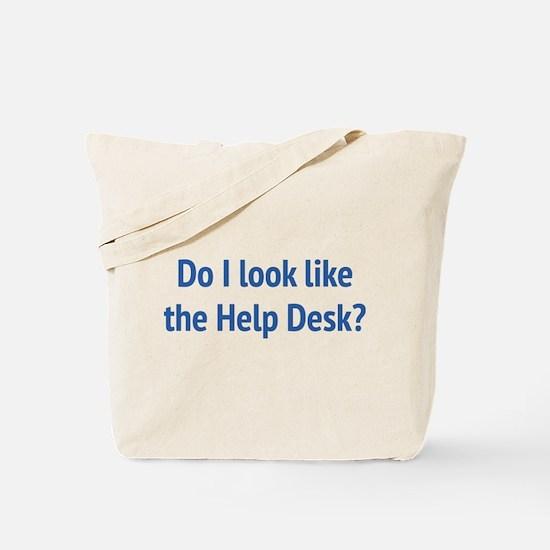 Do I Look Like The Help Desk? Tote Bag