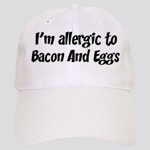 Allergic to Bacon And Eggs Cap