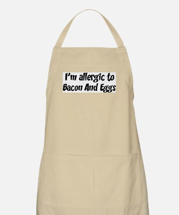 Allergic to Bacon And Eggs BBQ Apron