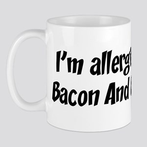 Allergic to Bacon And Eggs Mug