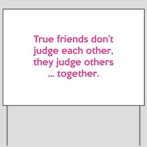 True Friends Yard Sign