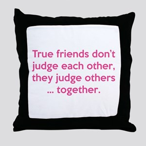 True Friends Throw Pillow
