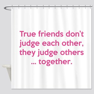 True Friends Shower Curtain