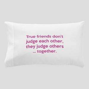 True Friends Pillow Case