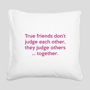 True Friends Square Canvas Pillow