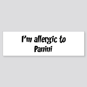 Allergic to Panini Bumper Sticker