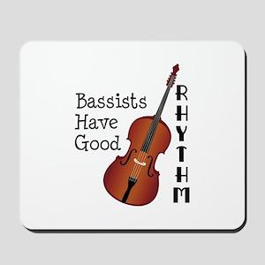 Bassists Have Good Rhythm Mousepad