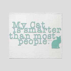 My Cat is Smarter Throw Blanket