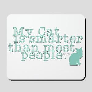 My Cat is Smarter Mousepad