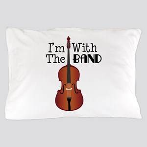 Im With the Band Pillow Case