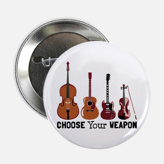 """Choose Your Weapon 2.25"""" Button"""