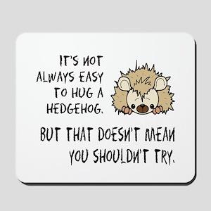 Hug a Hedgehog Mousepad