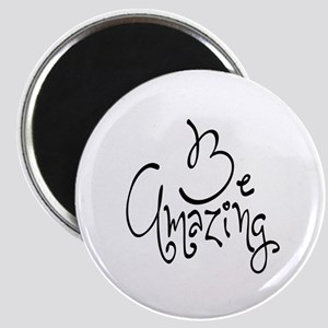Be Amazing Magnet