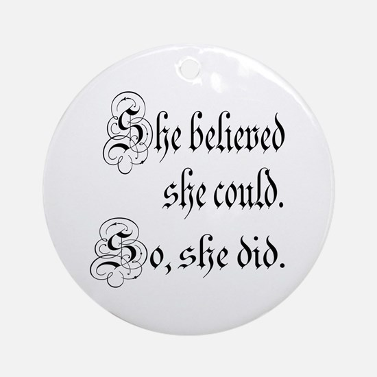 She Believed She Could Medieval Ornament (Round)