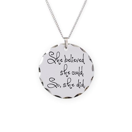 She Believed She Could Necklace Circle Charm