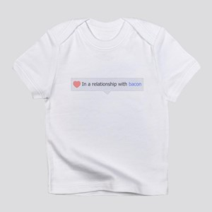 In A Relationship With Bacon Infant T-Shirt