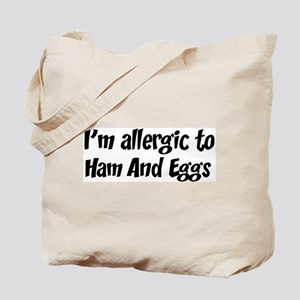 Allergic to Ham And Eggs Tote Bag