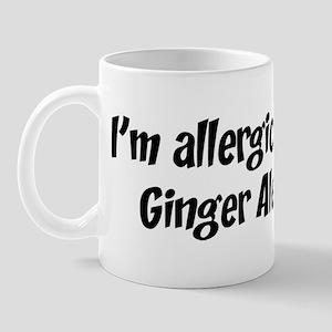 Allergic to Ginger Ale Mug